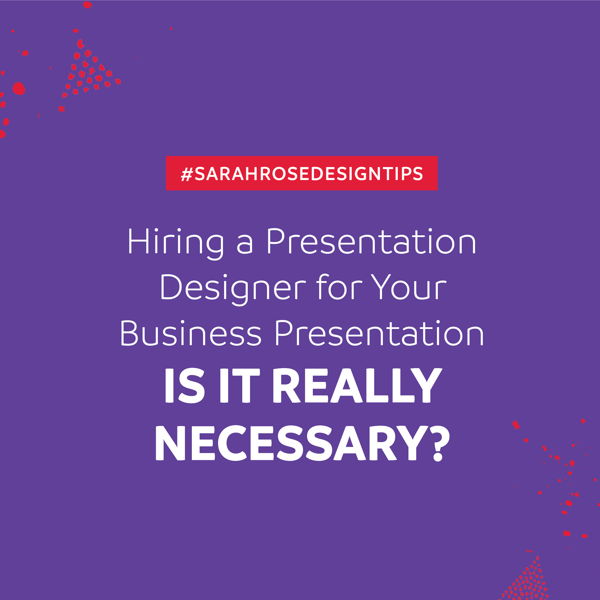 Hiring a Presentation Designer for Your Business Presentation – Is it Really Necessary?