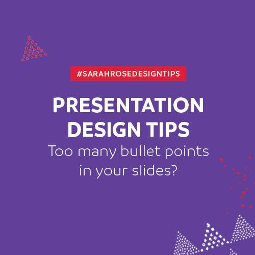 Presentation Design Tips: Too Many Bullet Points in Your Slides?