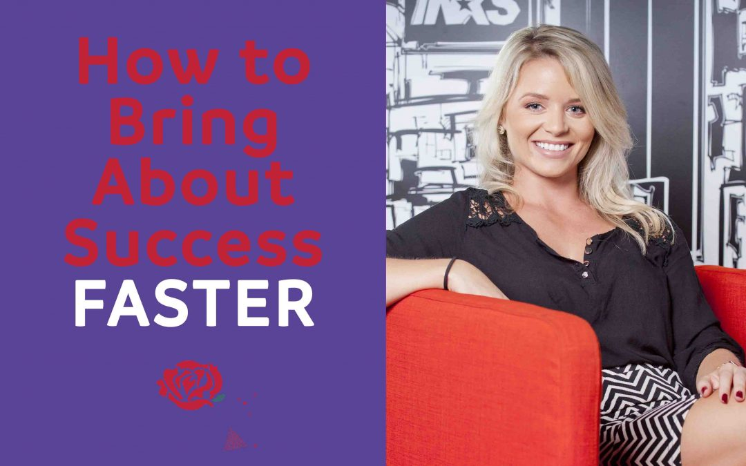 How to Bring About Success FASTER