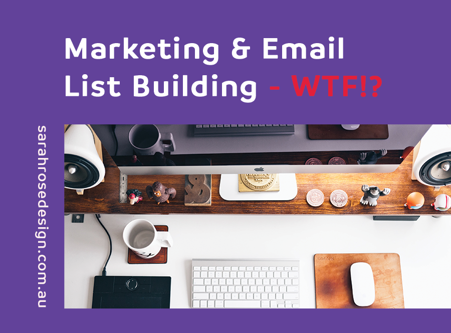 Marketing and Email List Building – WTF?!